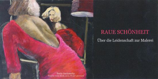 Plakat zur Ausstellung RAUE SCHÖNHEIT von Basia Jankowski in der Künstlervereinigung Murnau e.V. Tusculum